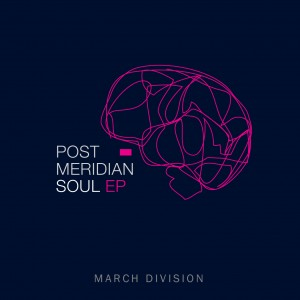 Post Meridian Soul - March Division